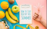 8 lời khuyên hữu ích cần nhớ để có một mùa hè khoẻ mạnh