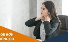 Những điều cần biết về đau mỏi vai gáy ở dân văn phòng