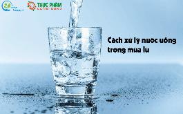 Cách xử lý nước uống trong mùa lũ