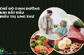 Chế độ dinh dưỡng khi bắt đầu điều trị ung thư