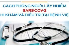 8 điều cần làm để phòng ngừa lây nhiễm SARS-CoV-2 ở bệnh viện