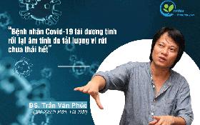 Chuyên gia lý giải vì sao bệnh nhân Covid-19 tái dương tính rồi lại âm tính