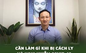Bác sĩ BV Việt Đức lưu ý 8 nguyên tắc cần nhớ khi bị cách ly và nghi nhiễm Covid-19
