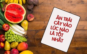 Đâu là thời điểm ăn trái cây tốt nhất cho sức khoẻ?